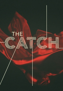 The Catch (1ª Temporada) - Poster / Capa / Cartaz - Oficial 2