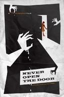 Jamais Abra a Porta (Never Open the Door)
