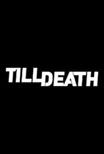 Till Death - Poster / Capa / Cartaz - Oficial 1