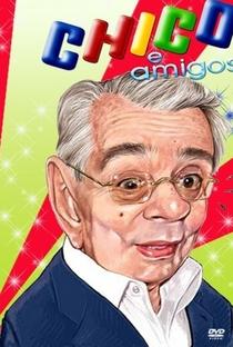 Chico e Amigos - Poster / Capa / Cartaz - Oficial 1