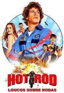 Hot Rod - Loucos Sobre Rodas - Poster / Capa / Cartaz - Oficial 3