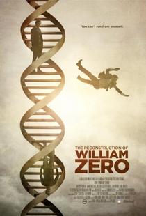 The Reconstruction of William Zero - Poster / Capa / Cartaz - Oficial 1