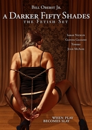 A Darker Fifty Shades: The Fetish Set (The Fetish Set)