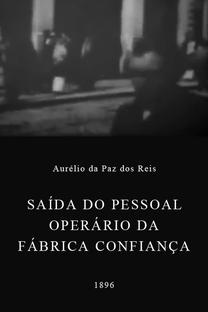 Saída do Pessoal Operário da Fábrica Confiança - Poster / Capa / Cartaz - Oficial 1
