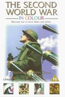 The Second World War in Colour - Poster / Capa / Cartaz - Oficial 1