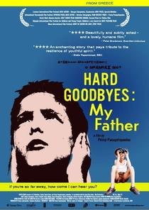 Hard Goodbyes: My Father - Poster / Capa / Cartaz - Oficial 1