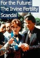 Sonhos Roubados (For the Future: The Irvine Fertility Scandal)