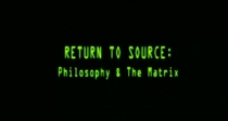 Return to Source: Philosophy & 'The Matrix' - Poster / Capa / Cartaz - Oficial 2