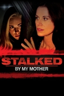Stalked by My Mother (Stalked by My Mother)