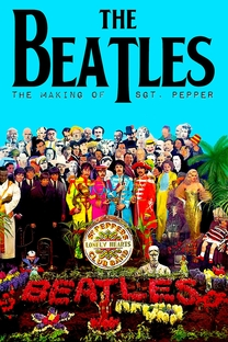 The Making Of Sgt. Pepper - Poster / Capa / Cartaz - Oficial 1
