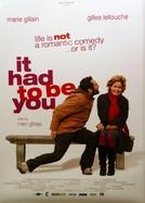 It Had To Be You (Ma vie n'est pas une comédie romantique)