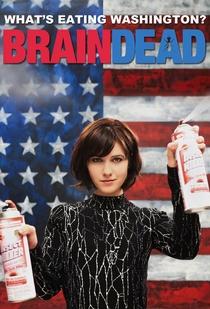 BrainDead (1ª Temporada) - Poster / Capa / Cartaz - Oficial 3