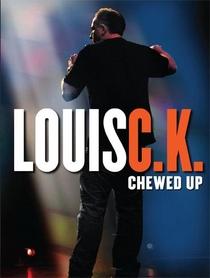 Louis C.K - Chewed Up - Poster / Capa / Cartaz - Oficial 1
