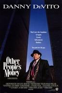 Com o Dinheiro dos Outros  (Other People's Money)
