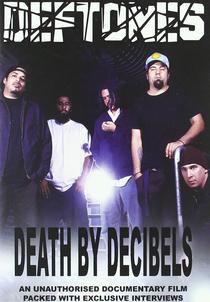 Deftones: Death by Decibels - Poster / Capa / Cartaz - Oficial 1
