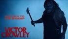 Victor Crowley - Official Movie Trailer (2018)