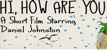 Hi, How Are You, Daniel Johnston? - Poster / Capa / Cartaz - Oficial 2