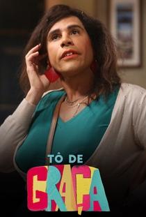 Tô de Graça (1ª Temporada) - Poster / Capa / Cartaz - Oficial 1