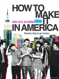 How to Make It in America (2ª Temporada) - Poster / Capa / Cartaz - Oficial 1