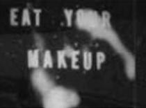 Eat Your Makeup - Poster / Capa / Cartaz - Oficial 2