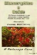 Bioenergética e Saúde Apresentação Jaime Bruning - A Natureza Cura Vol. 3