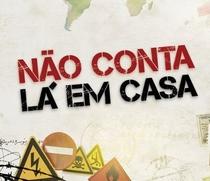 Não conta lá em casa - Poster / Capa / Cartaz - Oficial 1