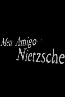 Meu Amigo Nietzsche - Poster / Capa / Cartaz - Oficial 2