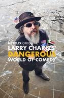 Larry Charles' Dangerous World of Comedy (Larry Charles' Dangerous World of Comedy)