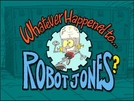 Jonas, o Robô (Whatever Happened to Robot Jones?)