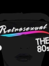Retrosexual: The 80's - Poster / Capa / Cartaz - Oficial 1
