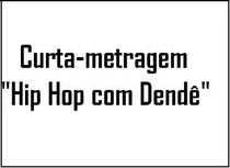 Hip Hop com Dendê - Poster / Capa / Cartaz - Oficial 1