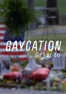 Gaycation: Orlando - Poster / Capa / Cartaz - Oficial 1