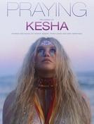 Kesha: Praying (Kesha: Praying)