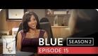 Blue | Season 2, Ep. 15 of 26 | Feat. Julia Stiles | WIGS