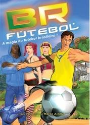 BR Futebol: A Magia do Futebol Brasileiro - Poster / Capa / Cartaz - Oficial 1