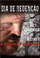 Dia de Redenção - A Vingança é Assassina (Day of Redemption)