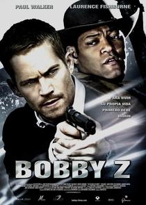 A Morte e a Vida de Bobby Z - Poster / Capa / Cartaz - Oficial 1