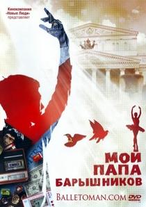 Meu pai é Baryshnikov - Poster / Capa / Cartaz - Oficial 1