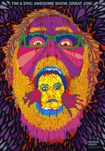 Tim and Eric Awesome Show, Great Job! (5ª Temporada) - Poster / Capa / Cartaz - Oficial 1