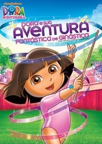 Dora e Sua Aventura Fantástica de Ginástica - Poster / Capa / Cartaz - Oficial 1