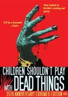 Crianças Não Devem Brincar Com Coisas Mortas (Children Shouldn't Play with Dead Things)