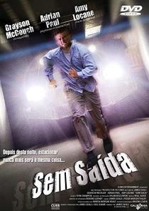 Sem Saída - Poster / Capa / Cartaz - Oficial 1