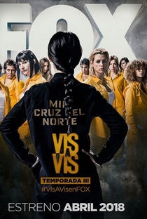 Vis a Vis (3ª Temporada) - Poster / Capa / Cartaz - Oficial 1