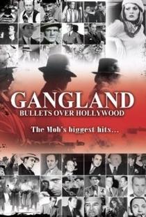 Gangland: Bullets Over Hollywood - Poster / Capa / Cartaz - Oficial 1