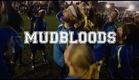MUDBLOODS Official Trailer (2014) HD