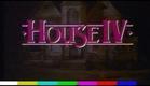 House IV - trailer
