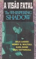 A Visão Fatal (The Whispering Shadow)