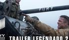 Corações de Ferro - Trailer | Legendado