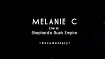 Melanie C Live at O2 Shepherds Bush Empire - Documentary - Poster / Capa / Cartaz - Oficial 1