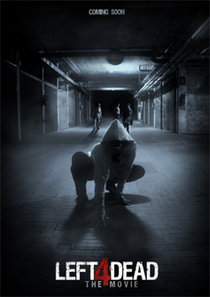 Left 4 Dead - The Movie - Poster / Capa / Cartaz - Oficial 4